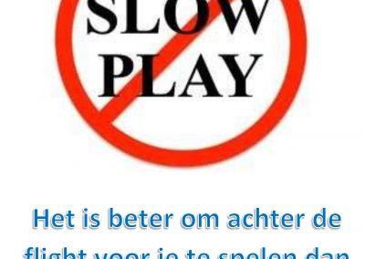 Fair Play - 15. Vermijd langzaam spel
